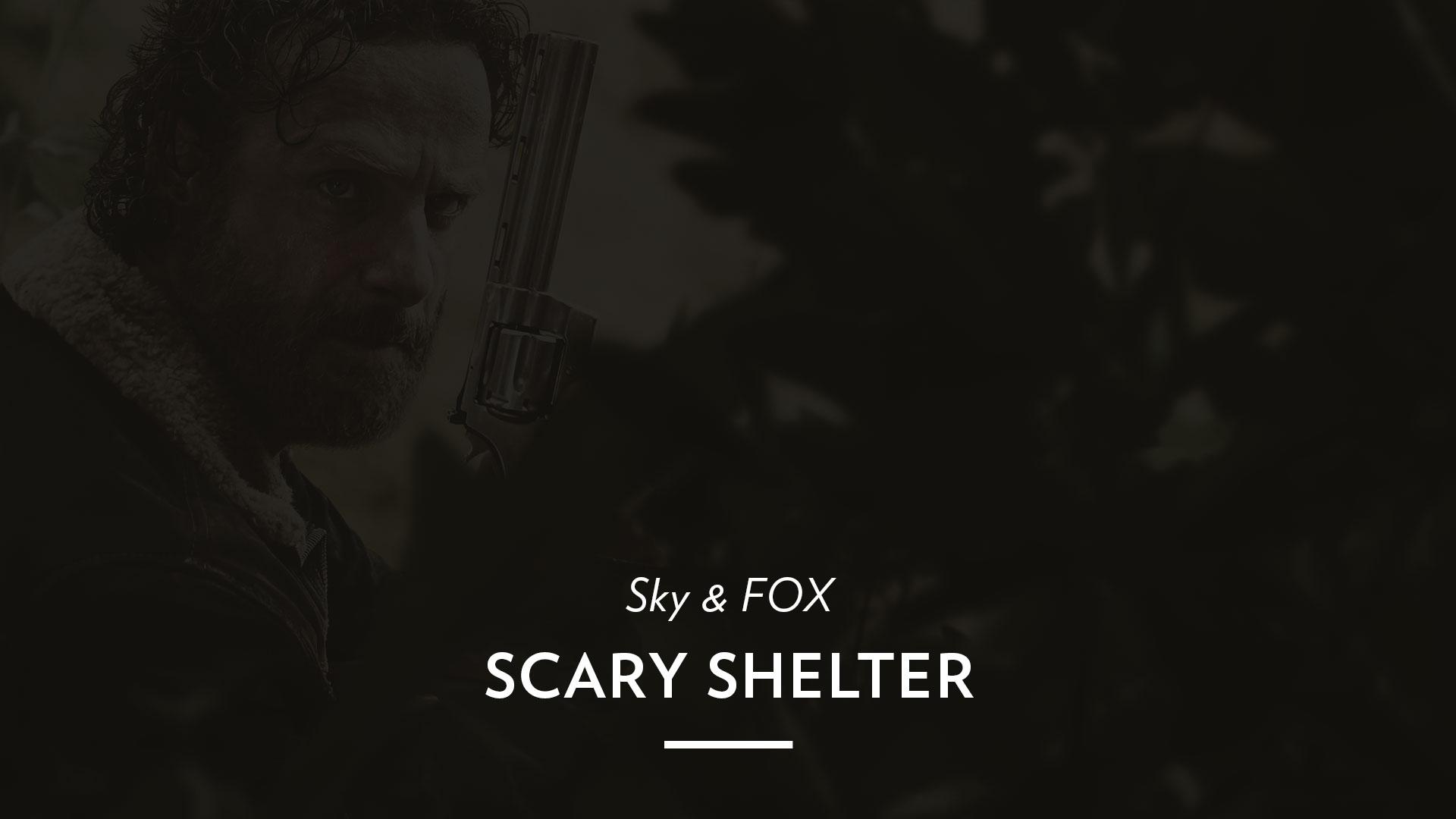 Sky & Fox – Scary Shelter